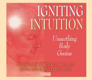 Igniting Intuition - Christiane Northrup