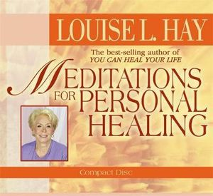 Meditations for Personal Healing - Louise L. Hay