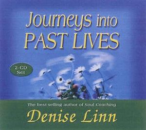Journeys Into Past Lives - Denise Linn