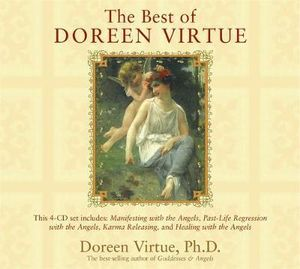 The Best of Doreen Virtue :  Manifesting with the Angels/Past-Life Regression with the Angels/Karma Releasing/Healing with the Angels - Doreen Virtue