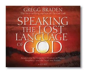 Speaking the Lost Language of God - Gregg Braden