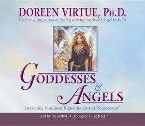 Goddesses & Angels :  Awakening Your Inner High-Priestess and Source-eress - Doreen Virtue