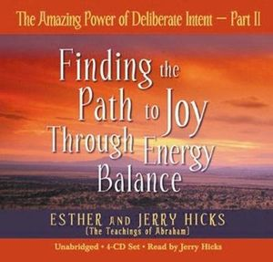 The Amazing Power of Deliberate Intent : Pt. 2 - Esther Hicks