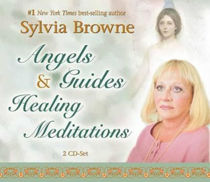 Angels & Guides Healing Meditations - Sylvia Browne