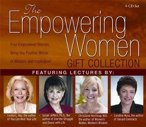 The Empowering Women Gift Collection : Four Empowered Women Bring You Positive Words of Wisdom and Inspiration! - Louise L. Hay