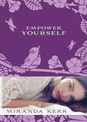 Empower Yourself - Miranda Kerr