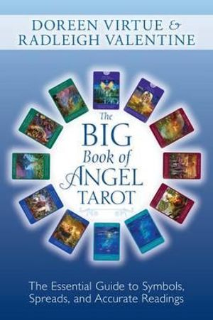 The Big Book of Angel Tarot : The Essential Guide to Symbols, Spreads, and Accurate Readings - Doreen Virtue