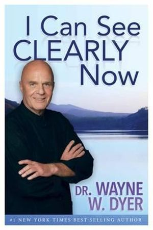 I Can See Clearly Now - Wayne Dyer
