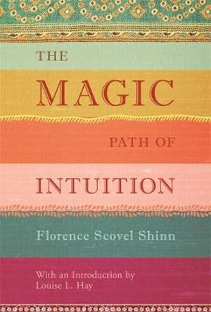 The Magic Path of Intuition - Florence Scovel Shinn