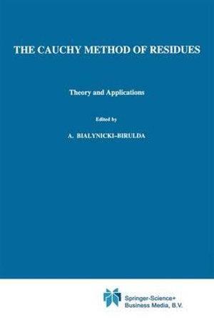 The Cauchy method of residues Dragoslav S. Mitrinovic, J.D. Keckic