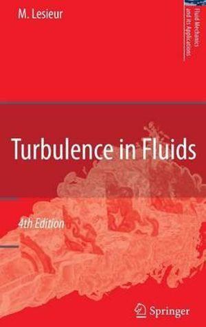 Turbulence in fluids Marcel Lesieur