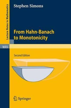 From Hahn-Banach to Monotonicity Stephen Simons