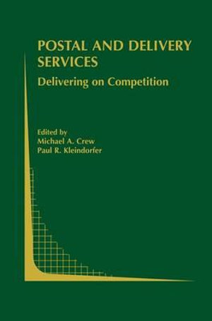 Postal and Delivery Services : Delivering on Competition - Michael A. Crew