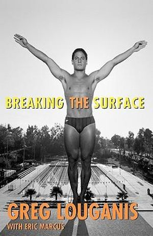 Breaking the Surface - Greg Louganis