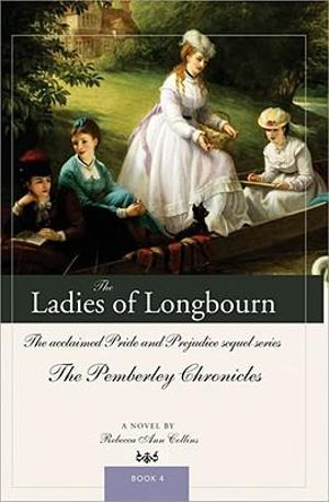 Ladies of Longbourn : A Companion Volume to the Pemberley - Rebecca Ann Collins