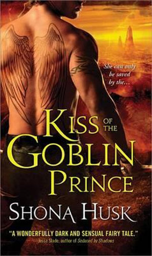 Kiss of the Goblin Prince : Shadowlands Series - Shona Husk