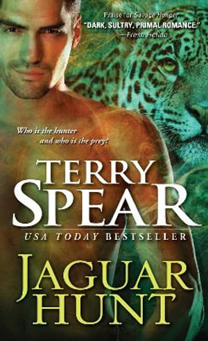 Jaguar Hunt : Heart of the Jaguar - Terry Spear
