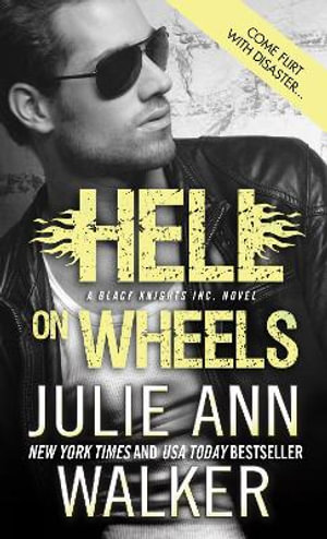 Hell on Wheels : Black Knights Inc. Series : Book 1 - Julie Ann Walker