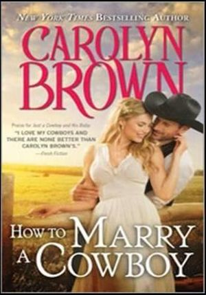 How to Marry a Cowboy : Cowboys & Brides - Carolyn Brown