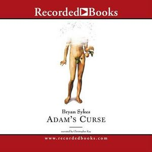 Adam's Curse : A Future Without Men - Bryan Sykes