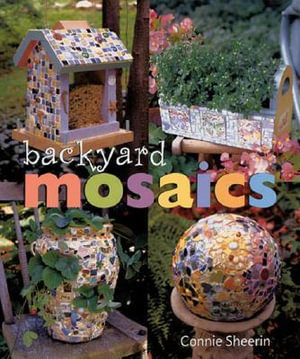 Backyard Mosaics - Connie Sheerin