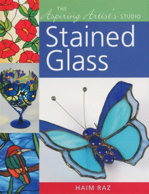 Stained Glass : Aspiring Artist's Studio - Haim Raz