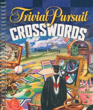 Trivial Pursuit Crosswords - Francis Heaney