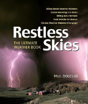 Restless Skies : The Ultimate Weather Book - Paul Douglas