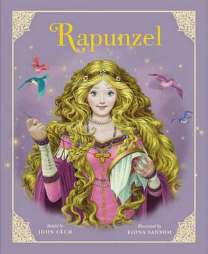 Rapunzel : Classic Fairy Tale Collection - John Cech