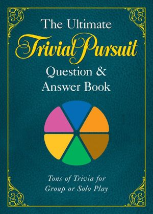 The Ultimate Trivial Pursuit Question and Answer Book - Puzzle Wright Press