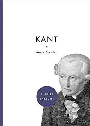 Kant : A Brief Insight - Roger Scruton
