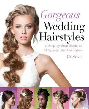 Wedding Hairstyles : A Step-by-step Guide to 34 Spectacular Hairstyles ...