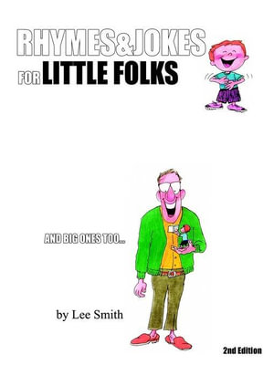 Rhymes & Jokes for Little Folks : 2nd Edition - Lee Smith