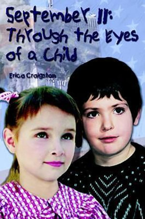September 11 : Through the Eyes of a Child - Erica Craigston