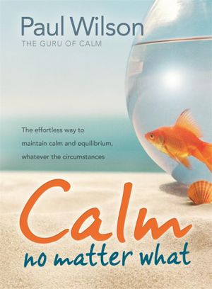 Calm : No Matter What - Paul Wilson