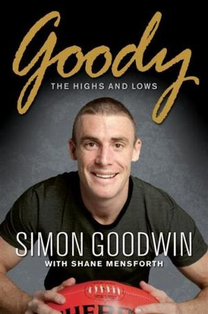 Goody :  The Highs and Lows - Simon Goodwin