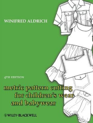 Metric Pattern Cutting For Children's Wear And Babywear - Winifred Aldrich
