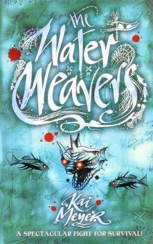 Water Weavers : Wave Runners : Book 3 - Kai Meyer