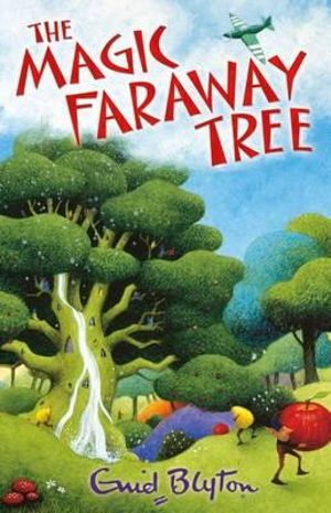 The Magic Faraway Tree  : Faraway Tree Series - Enid Blyton