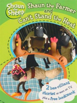 Shaun the Sheep : Shaun the Farmer and Can't Stand the Heat : Shaun the Sheep : 2 Books in 1 - Egmont