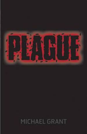 Plague : Gone Series : Book 4 - Michael Grant