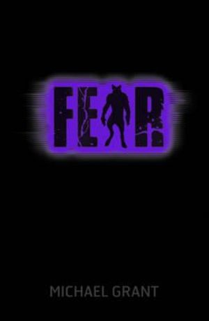 Fear : Gone Series : Book 5 - Michael Grant