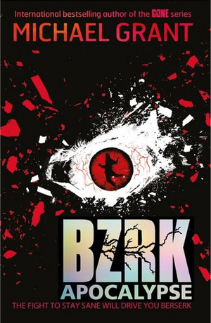 BZRK Apocalypse : The BZRK series : Book 3 - Michael Grant