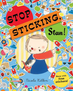 Stop Sticking, Stan! - Nicola Killen