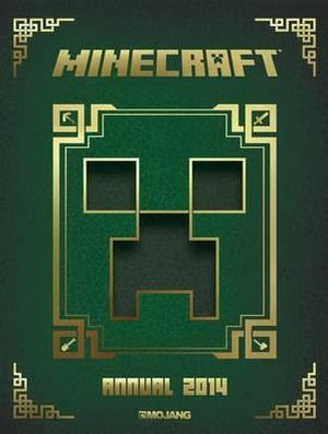 Minecraft : The Official Annual 2014 - Minecraft