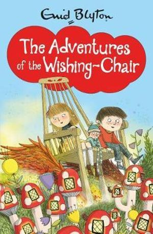 The Adventures of the Wishing-Chair : The Wishing-chair Series - Enid Blyton
