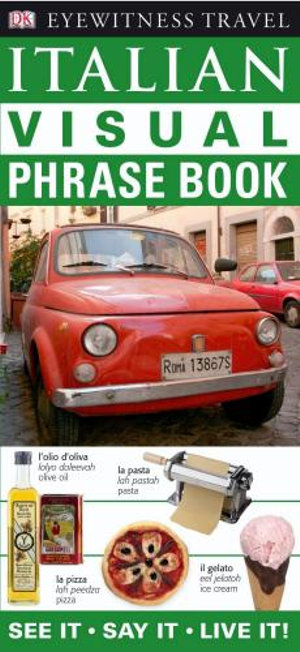 DK Eyewitness Travel Visual Phrase Book : Italian :  See It - Say It - Live It - DK Publishing