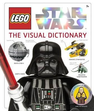 LEGO Star Wars: The Visual Dictionary : With Exclusive Minifigure! - DK Publishing