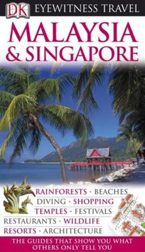 http://covers.booktopia.com.au/big/9781405358576/dk-eyewitness-travel-guide-malaysia-and-singapore.jpg