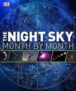 The Night Sky Month By Month - DK Publishing